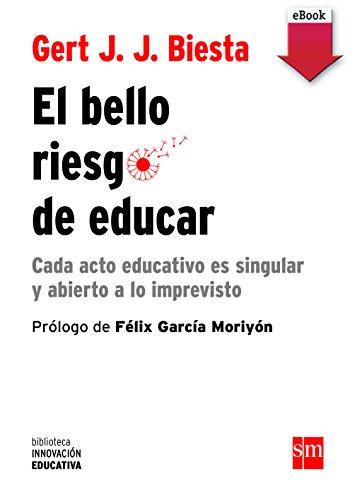 El bello riesgo de educar (eBook-ePub) (Biblioteca Innovación Educativa nº 20) por Gert J. J. Biesta
