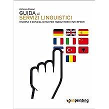 Guida ai servizi linguistici: Risorse e consigli utili per traduttori e interpreti