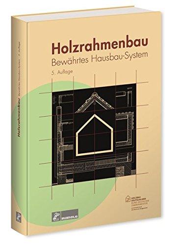 Holzrahmenbau: Bewährtes Hausbau-System