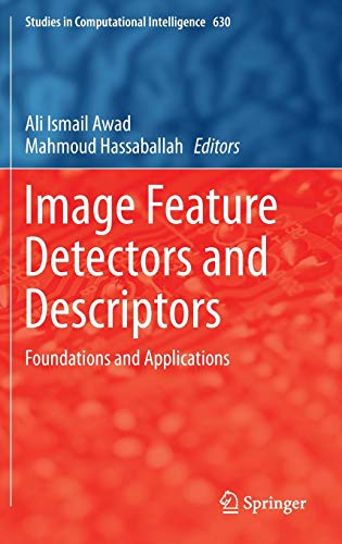 Image Feature Detectors and Descriptors: Foundations and Applications (Studies in Computational Intelligence, Band 630) - Digital Image Detector