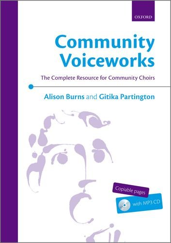 Community Voiceworks: The Complete Resource for Community Choirs