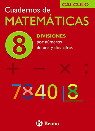 8 Divisiones por números de una y dos cifras (Castellano - Material Complementario - Cuadernos De Matemáticas) - 9788421656754 por Ismael Sousa Martín