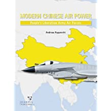 Modern Chinese Warplanes: Combat Aircraft and Units of the Chinese Air Force and Naval Aviation