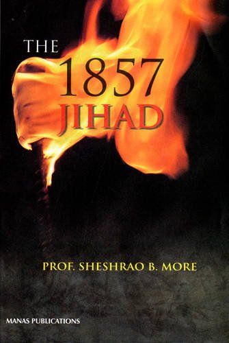 The 1857 Jihad por Sheshrao B. More