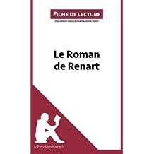 Le Roman de Renart (Fiche de lecture): Résumé Complet Et Analyse Détaillée De L'oeuvre