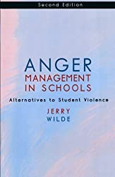 Anger Management in Schools: Alternatives to Student Violence by Jerry Wilde (2002-07-23)