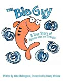 [(The Big Guy : A True Story of Perseverance and Strength)] [By (author) Mike Molongoski] published on (December, 2011)