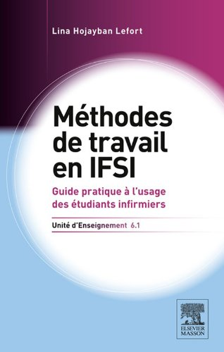 Méthodes de travail. UE 6.1: Guide pratique à l'usage des étudiants infirmiers (French Edition)