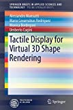 Tactile Display for Virtual 3D Shape Rendering (SpringerBriefs in Applied Sciences and Technology)