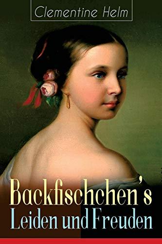 Backfischchen's Leiden und Freuden: Mädchenroman aus gebraucht kaufen  Wird an jeden Ort in Deutschland