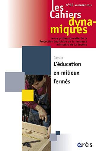 Les Cahiers dynamiques, N 52, septembre 201 : L'ducation en milieux ferms