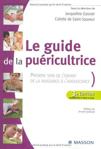 Le guide de la puéricultrice: Prendre s...