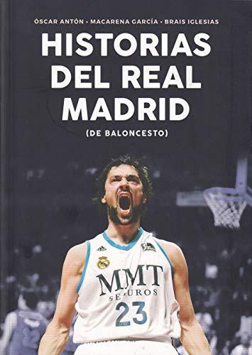 Historias del Real Madrid de Baloncesto (Baloncesto para leer) por Óscar Antón Antón