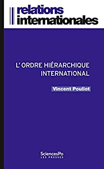 L'ordre hiérarchique international par [Pouliot, Vincent]