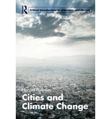 {CITIES AND CLIMATE CHANGE (ROUTLEDGE CRITICAL INTRODUCTIONS TO URBANISM AND THE CITY) BY HARRIET BULKELEY} [PAPERBACK]