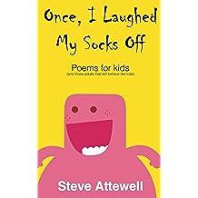 Once, I Laughed My Socks Off - Poems for kids: Volume 1