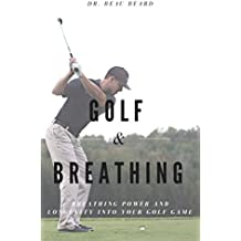 Golf & Breathing: Breathing Distance and Longevity into Your Golf Game