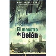 EL MAESTRO DE BELEN (LA TRAMA)