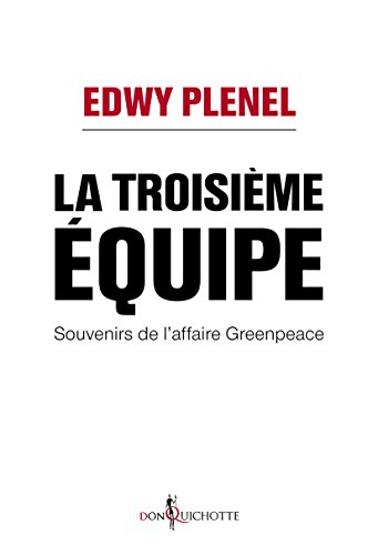 la-troisieme-equipe-souvenirs-de-laffaire-greenpeace-souvenirs-de-laffaire-greenpeace