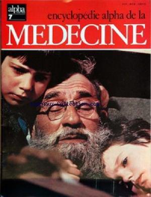 ENCYCLOPEDIE ALPHA DE LA MEDECINE [No 7] du 31/12/2099