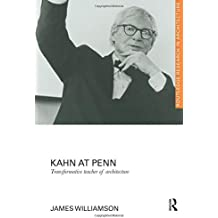 Kahn at Penn: Transformative Teacher of Architecture