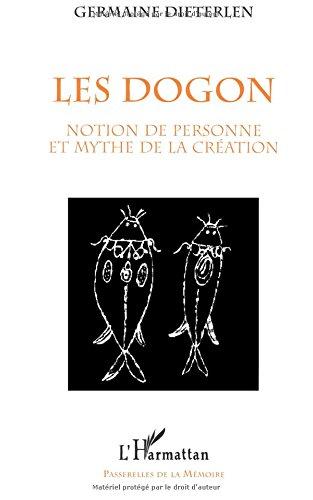 Les Dogon: Notion de personne et mythe de la création