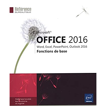 Microsoft® Office 2016 : Word, Excel, PowerPoint, Outlook 2016 - Fonctions de base