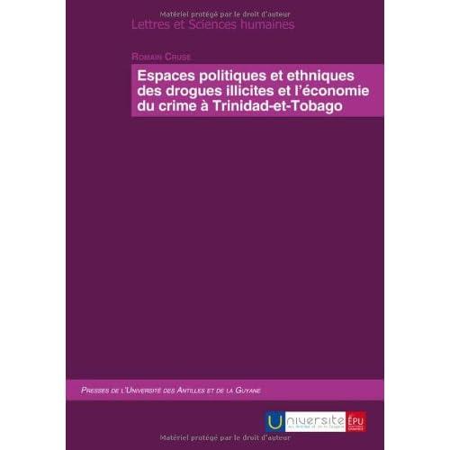 Espaces politiques et ethniques des drogues illicites et l'économie du crime à Trinidad-et-Tobago