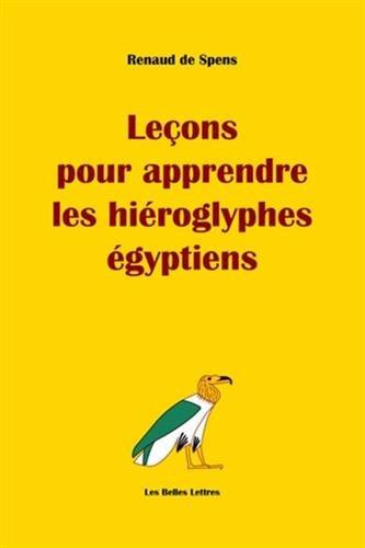 Leçons pour apprendre les hiéroglyphes égyptiens par Renaud de Spens