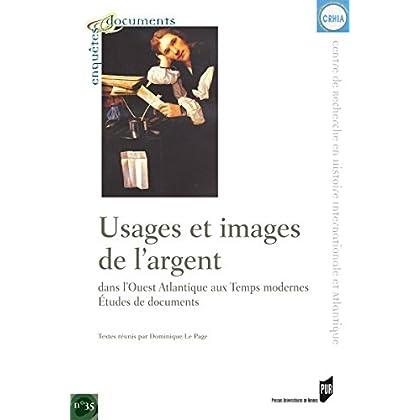 Usages et images de l'argent dans l'Ouest atlantique aux Temps modernes: Études de documents (Enquêtes et documents t. 35)
