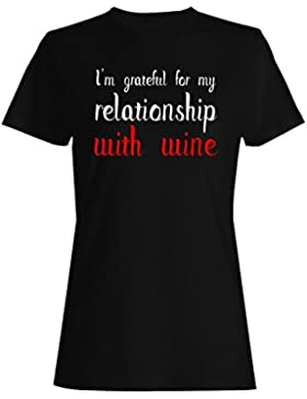 Estoy agradecido por mi relación con el vino camiseta de las mujeres ee43f