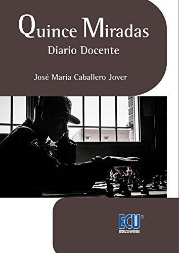 Quince miradas, Diario docente por José María Caballero Jover