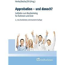 Approbation - und danach?: Ein Leitfaden zum Berufseinstieg für Ärztinnen und Ärzte