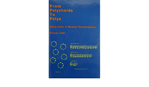 From Polychords to Polya : Adventures in Musical Combinatorics