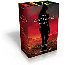 The Dust Lands Trilogy: Blood Red Road; Rebel Heart; Raging Star