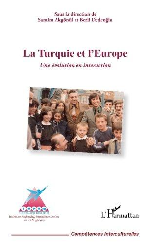 La Turquie et l'Europe: Une évolution en interaction par Samim Akgönül