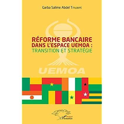 Réforme bancaire dans l'espace UEMOA : transition et stratégie (Harmattan Sénégal)