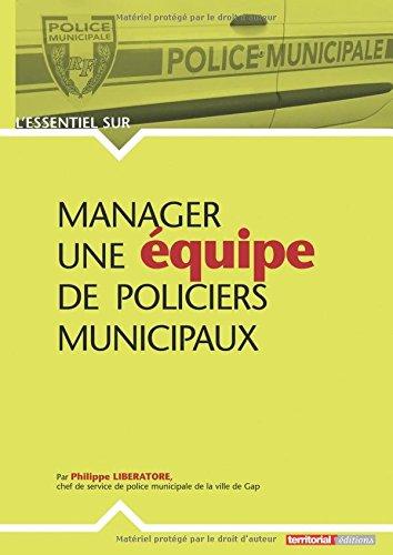 Manager une equipe de policiers municipaux par M Philippe Liberatore