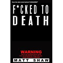 F*cked To Death: An Extreme Horror