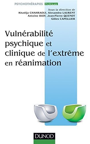 Vulnrabilit psychique et clinique de l'extrme en ranimation de Khadija Chahraoui (4 fvrier 2015) Broch