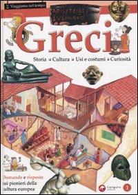 Greci. Ediz. illustrata (Viaggiamo nel tempo) por Giorgio Bergamino