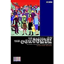[( The Making of the Consumer: Knowledge, Power and Identity in the Modern World )] [by: Frank Trentmann] [Feb-2006]