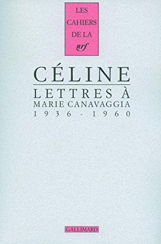 Lettres à Marie Canavaggia: (1936-1960) par Louis-Ferdinand Céline