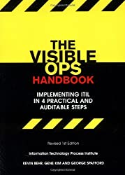 The Visible Ops Handbook: Implementing ITIL in 4 Practical and Auditable Steps