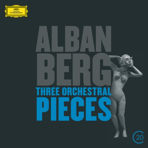 Berg: Three Orchestral Pieces