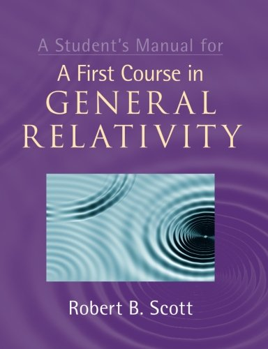 A Student's Manual for A First Course in General Relativity por Dr Robert B. Scott