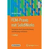 FEM-Praxis mit SolidWorks: Simulation durch Kontrollrechnung und Messung verifizieren