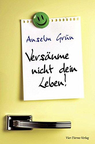 Cover des Mediums: Versäume nicht dein Leben!