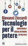 Tecnologie per il potere. Come usare i social network in politica