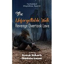 The Unforgettable Walk: Revenge Overtook Love